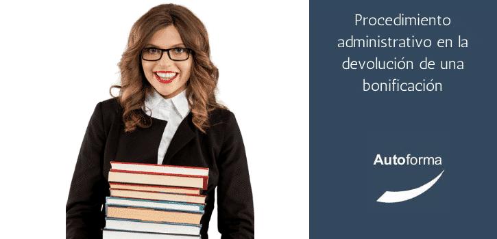 Procedimiento administrativo en la devolución de una bonificación