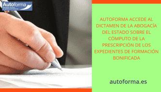 Autoforma accede al Dictamen de la abogacía del estado sobre prescripción de los expedientes de formación bonificada