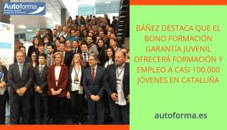 Báñez destaca que el Bono Formación Garantía Juvenil ofrecerá formación y empleo a casi 100.000 jóvenes en Cataluña