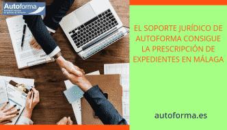 El soporte jurídico de Autoforma consigue la prescripción de expedientes en Málaga