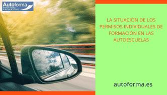 La situación de los permisos individuales de formación en las Autoescuelas