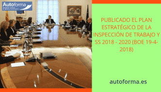 Publicado el plan estratégico de la Inspección de Trabajo y SS 2018 – 2020 (BOE 19-4-2018)