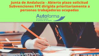 Junta de Andalucía – Abierto plazo solicitud Subvenciones FPE dirigida prioritariamente a personas trabajadoras ocupadas
