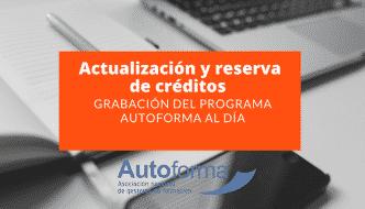 Actualización y reserva de créditos – Grabación del programa Autoforma al día
