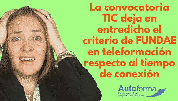 La convocatoria TIC deja en entredicho el criterio de FUNDAE en teleformación respecto al tiempo de conexión