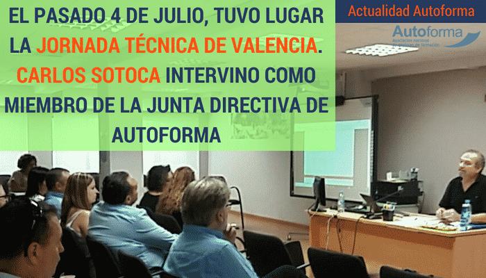 El pasado 4 de Julio, tuvo lugar la Jornada Técnica de Valencia. Carlos Sotoca intervino como miembro de la junta directiva de Autoforma