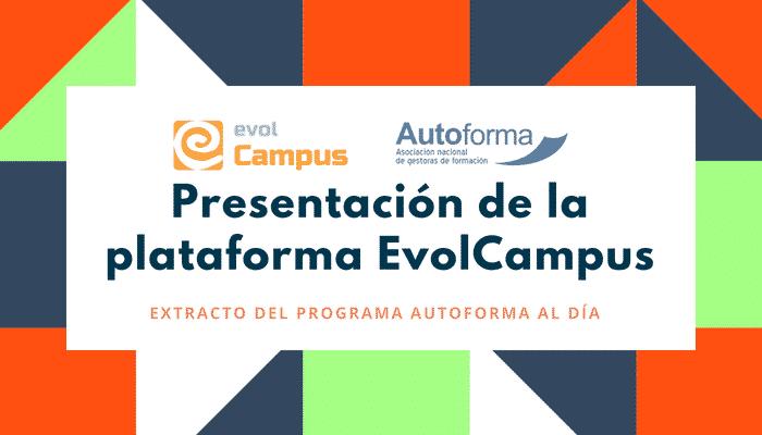 Presentación de Evolcampus – Plataforma de teleformación
