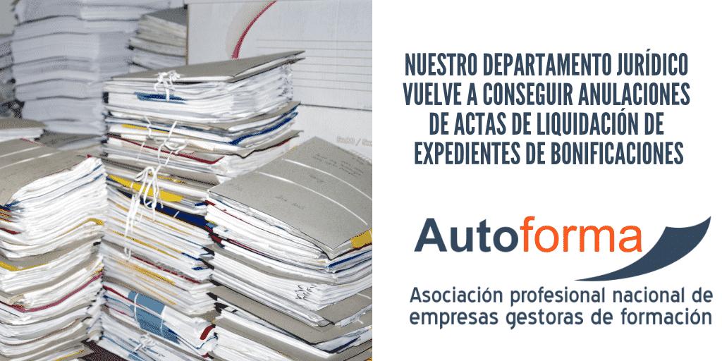Nuestro departamento jurídico vuelve a conseguir anulaciones de actas de liquidación de expedientes de bonificaciones