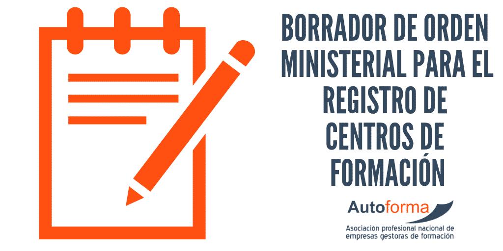 Borrador de Orden ministerial para el registro de centros de formación