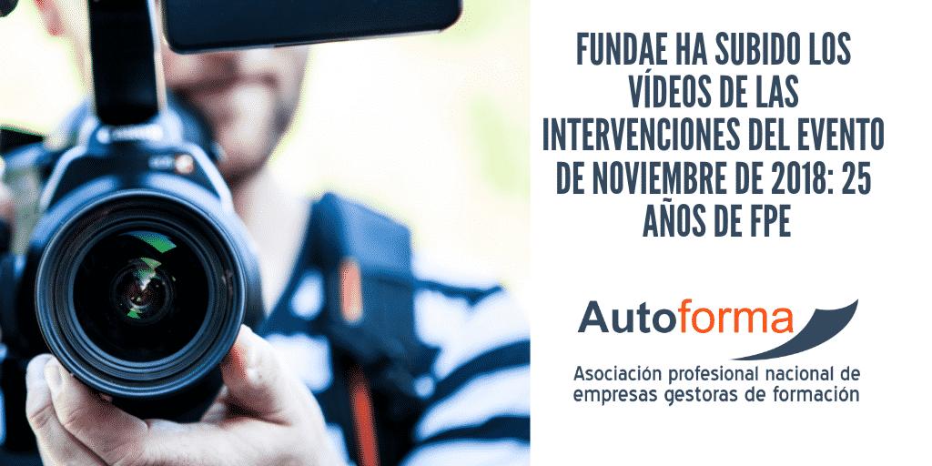 Fundae ha subido los vídeos de las intervenciones del evento de noviembre de 2018: 25 años de FPE
