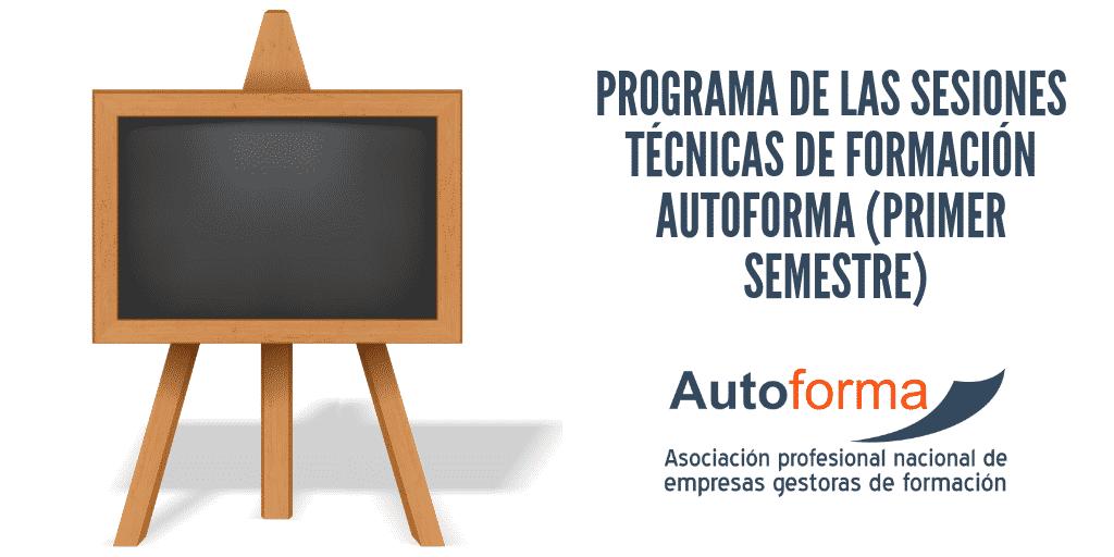 Programa de las sesiones técnicas de formación Autoforma (primer semestre)