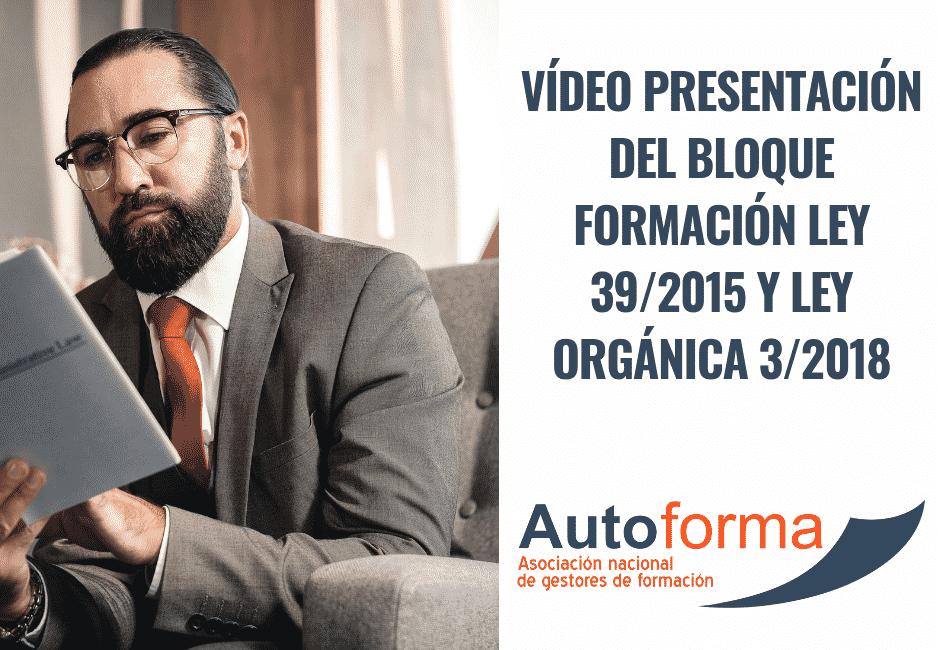 FLEY39 #001 -Video presentación del bloque formación Ley 39/2015 y Ley orgánica 3/2018