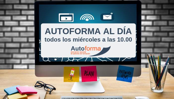 El programa semanal de los gestores de formación: «Actualidad Autoforma»