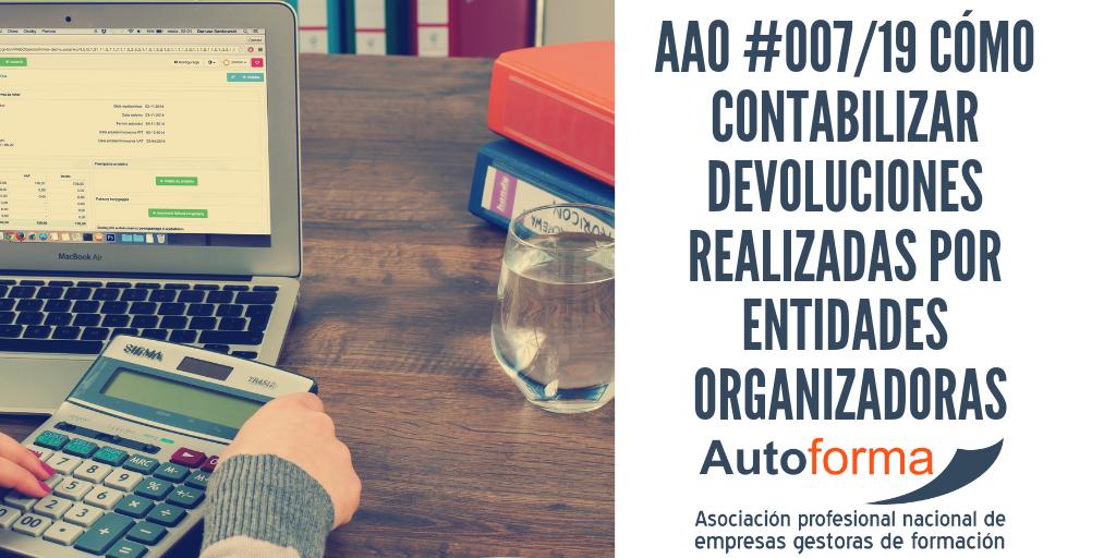 AAO #007/19 Cómo contabilizar devoluciones realizadas por entidades organizadoras