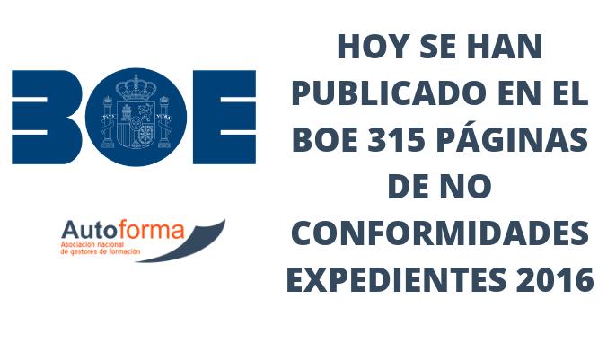 Hoy se han publicado en el BOE 315 páginas de no conformidades expedientes 2016