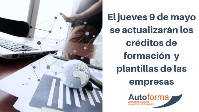 El jueves 9 de mayo se actualizarán los créditos de formación  y plantillas de las empresas