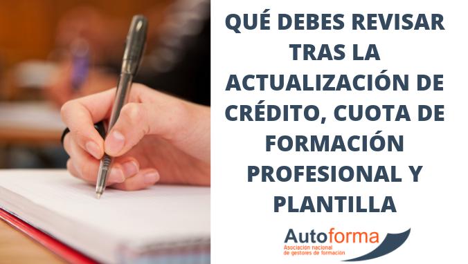 Qué debes revisar tras la actualización de crédito, cuota de formación profesional y plantilla