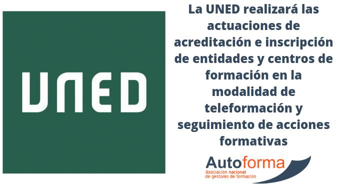 La UNED realizará las actuaciones de acreditación e inscripción de entidades y centros de formación en la modalidad de teleformación y seguimiento de acciones formativas