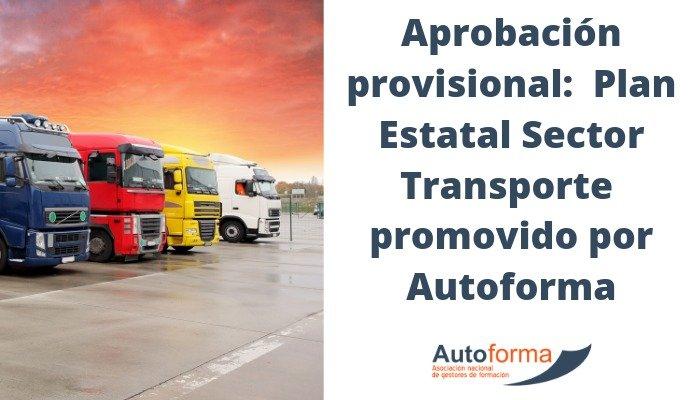Aprobación Provisional: Plan Estatal Sector Transporte promovido por Autoforma