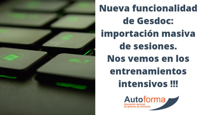 Nuevas funcionalidades añadidas a GESDOC. Importación masiva de sesiones.