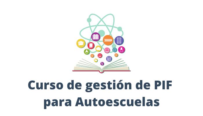 Curso: La gestión de PIF en las Autoescuelas