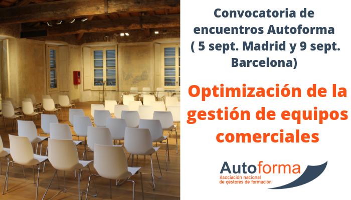Convocatoria de encuentros Autoforma para la optimización de la gestión de equipos comerciales (Madrid y Barcelona)