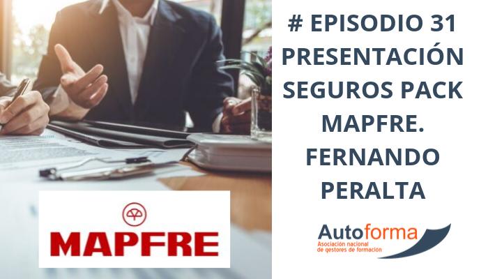 #Episodio 31 Presentación seguros Pack Mapfre. Fernando Peralta