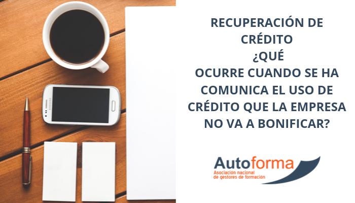 #Episodio 33.- Recuperación de crédito. Qué ocurre cuando se ha comunica el uso de crédito que la empresa no va a bonificar.