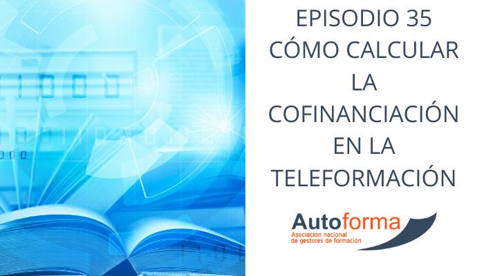 Episodio 35.- Cómo calcular la cofinanciación en la teleformación