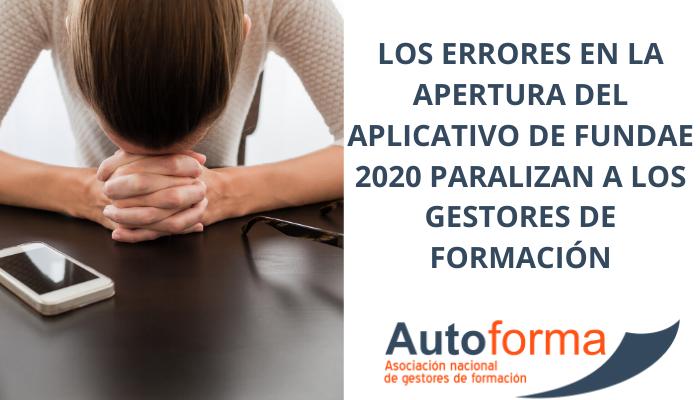 Los errores  en la apertura del aplicativo de FUNDAE 2020 paralizan a los gestores de formación