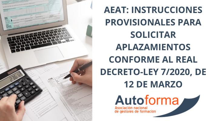 Instrucciones provisionales para solicitar aplazamientos conforme al Real Decreto-ley 7/2020, de 12 de marzo