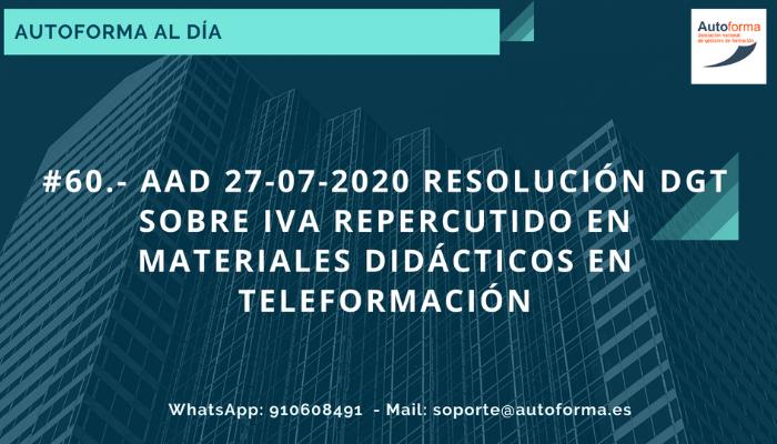 #60.- AAD 27-07-2020 Resolución DGT sobre IVA repercutido en materiales didácticos en teleformación